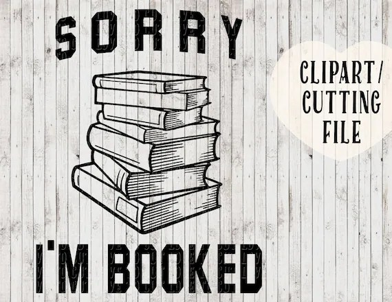 Download sorry i'm booked svg files book lover svg book quote
