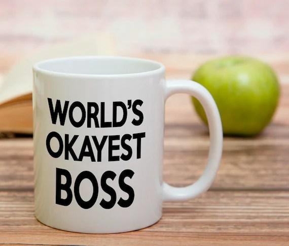 World S Okayest Boss Mug Gift For Boss Coffee Mug Gift