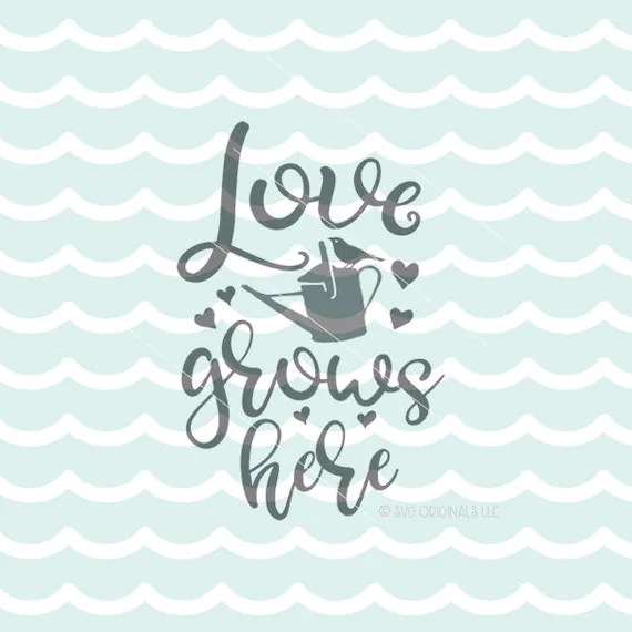 Download Love Grows Here SVG Vector File. Cricut Explore & more. Love