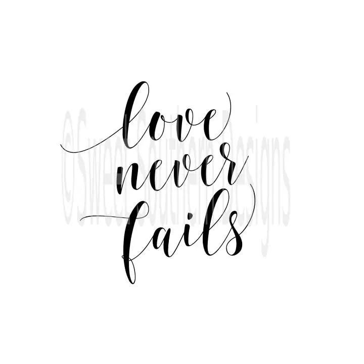 Download Love never fails hand lettered SVG instant download design ...