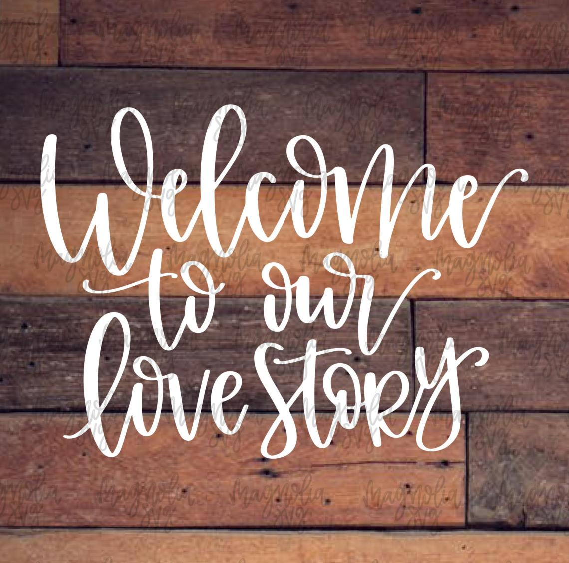 Download Welcome to Our Love Story svg Welcome to Our Wedding svg