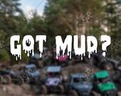 DECAL - 'Got Mud'...