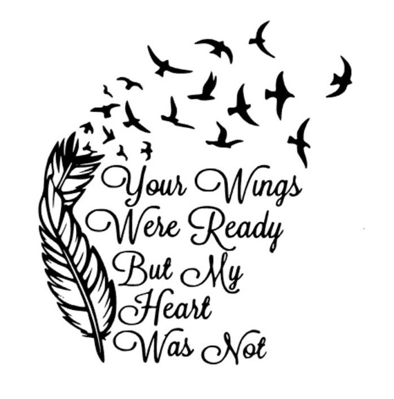 Your Wings Were Ready But My Heart Was Not Clipart