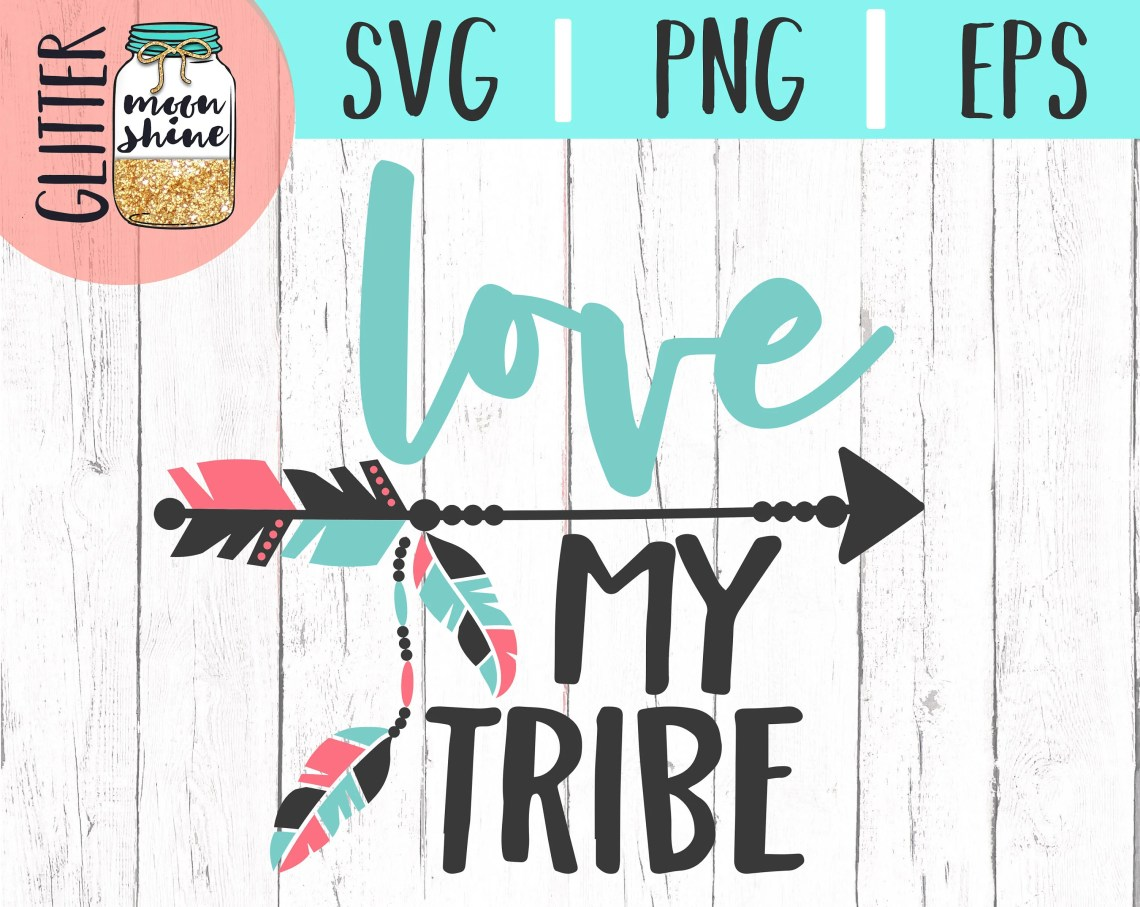 Download Love My Tribe svg eps png Files for Cutting Machines Cameo