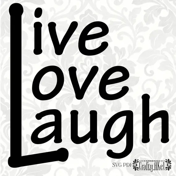 Download Live Love Laugh SVG PDF Digital File Vector Graphic