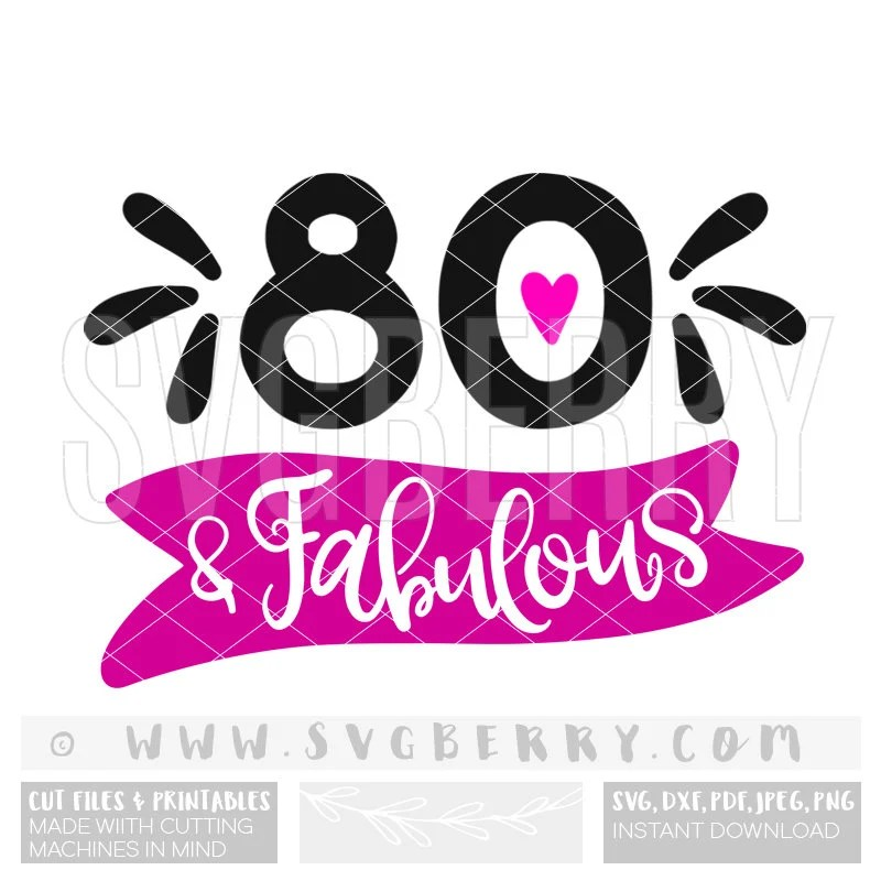 Download 80 and Fabulous SVG / 80th birthday gift for mom / 80th years