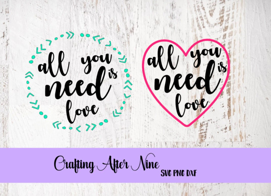 Download All You Need Is Love SVG Love Svg Valentines Svg All You