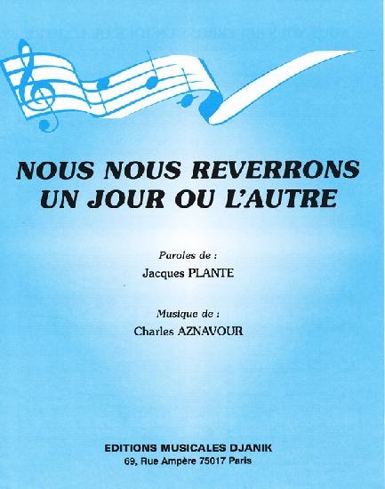 Nous Nous Reverrons Un Jour Ou L'autre : reverrons, l'autre, Partitions, Reverrons, L'autre, (Piano,, Voix)