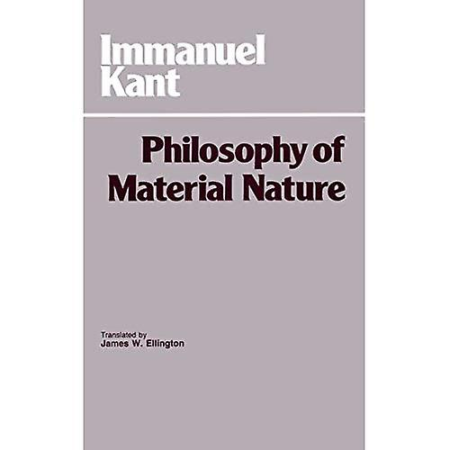 The Philosophy of Material Nature: The Complete Texts of