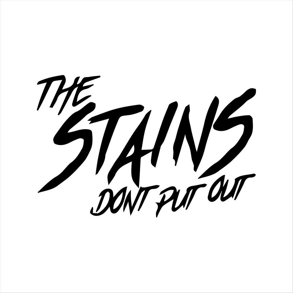 Ladies And Gentlemen The Fabulous Stains Dont Put Out Men