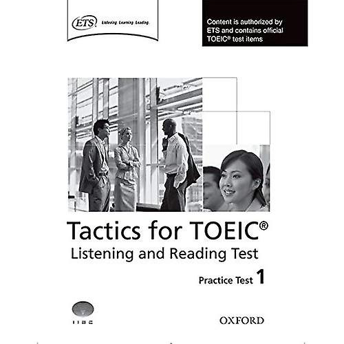 Tactics for TOEIC: Listening and Reading Tests: Practice