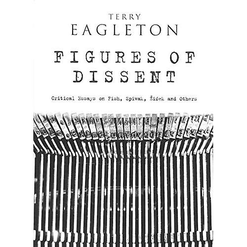 Figures of Dissent: Critical Essays on Fish,Spivak,Zizek