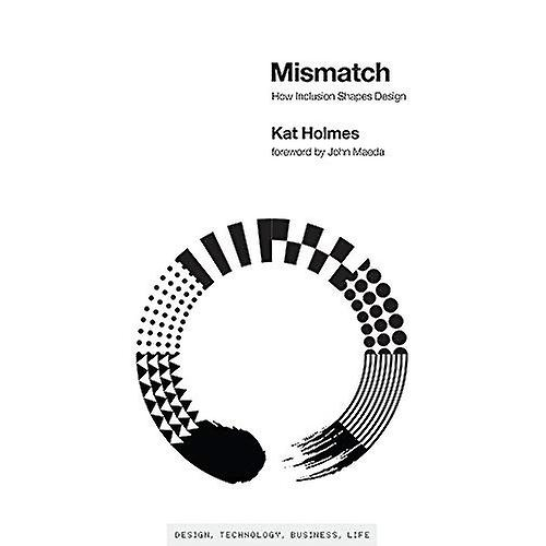 Mismatch: How Inclusion Shapes Design (Simplicity: Design
