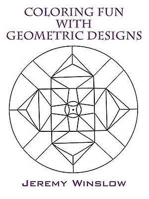 Coloring Fun with Geometric Designs Volume 1 by Winslow