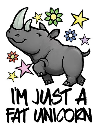 Image result for I'm a fat unicorn