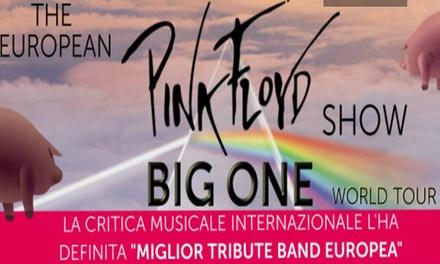 Big One: The European Pink Floyd Show   L11 maggio al Teatro OBIhall di Firenze (sconto fino a 32%)