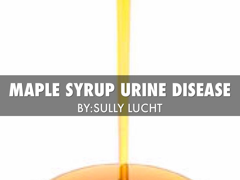 Maple Syrup Urine Disease
