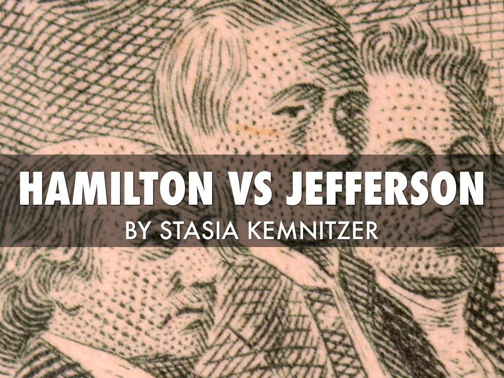 Hamilton Vs Jefferson By