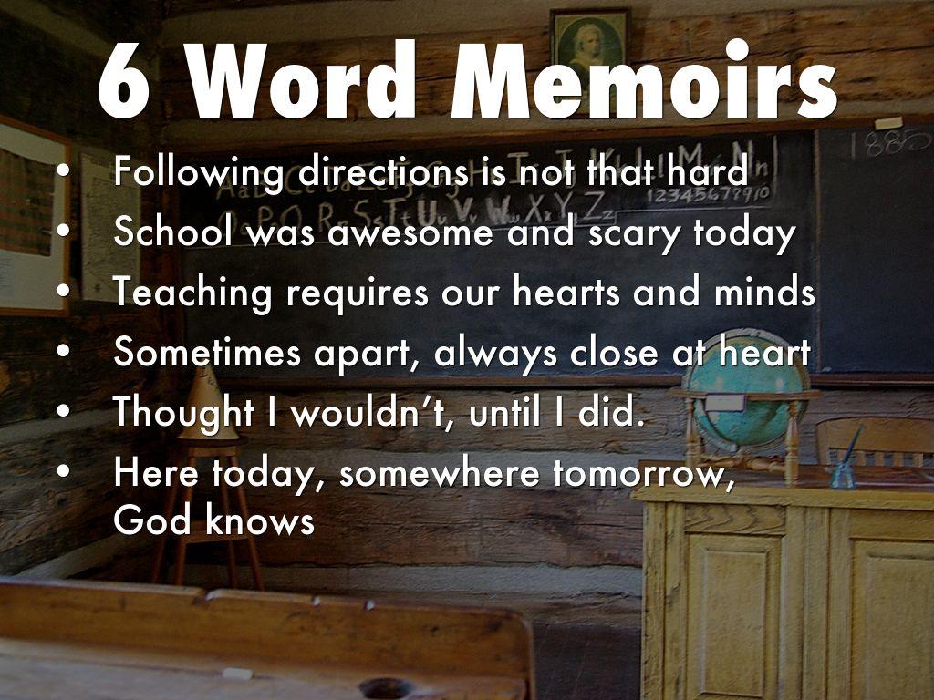 6 word memoirs by