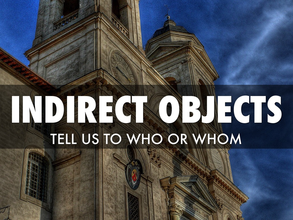 Direct And Indirect Objects By Angelesj17