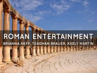 Roman Entertainment by Brianna Neff