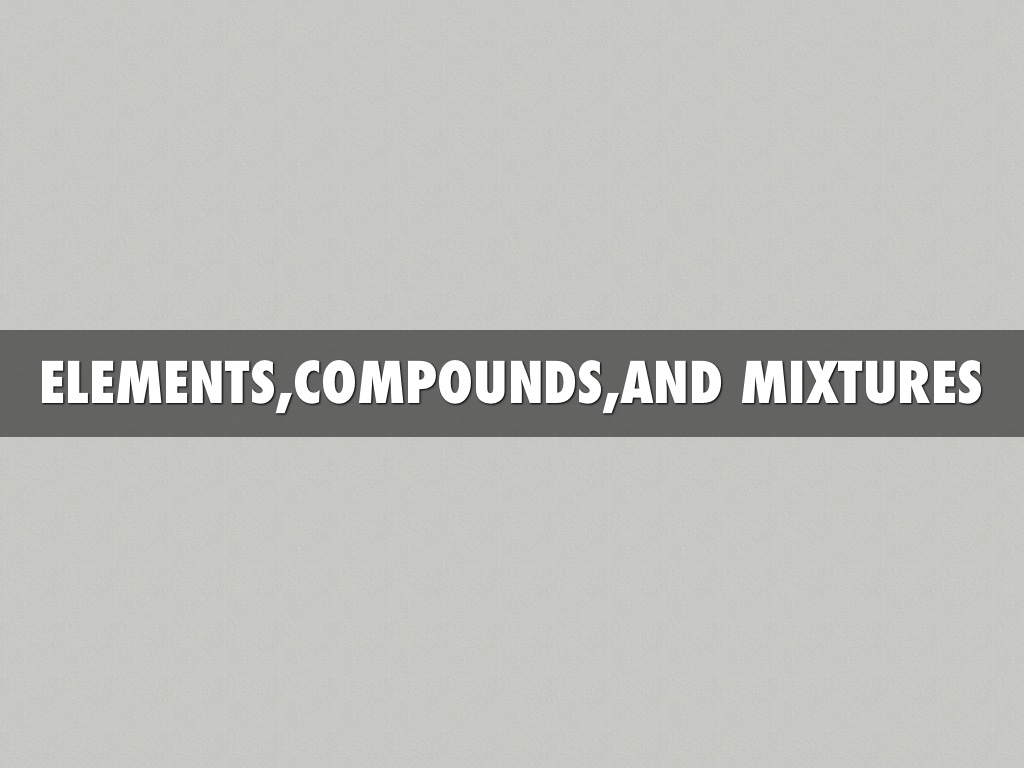 Elements Compounds Mixturespresentation By Windell