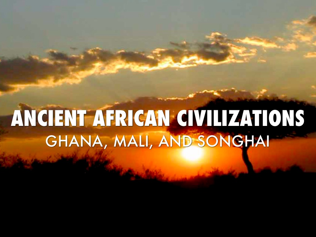 Ancient African Civilizations By Jacob Gilleland