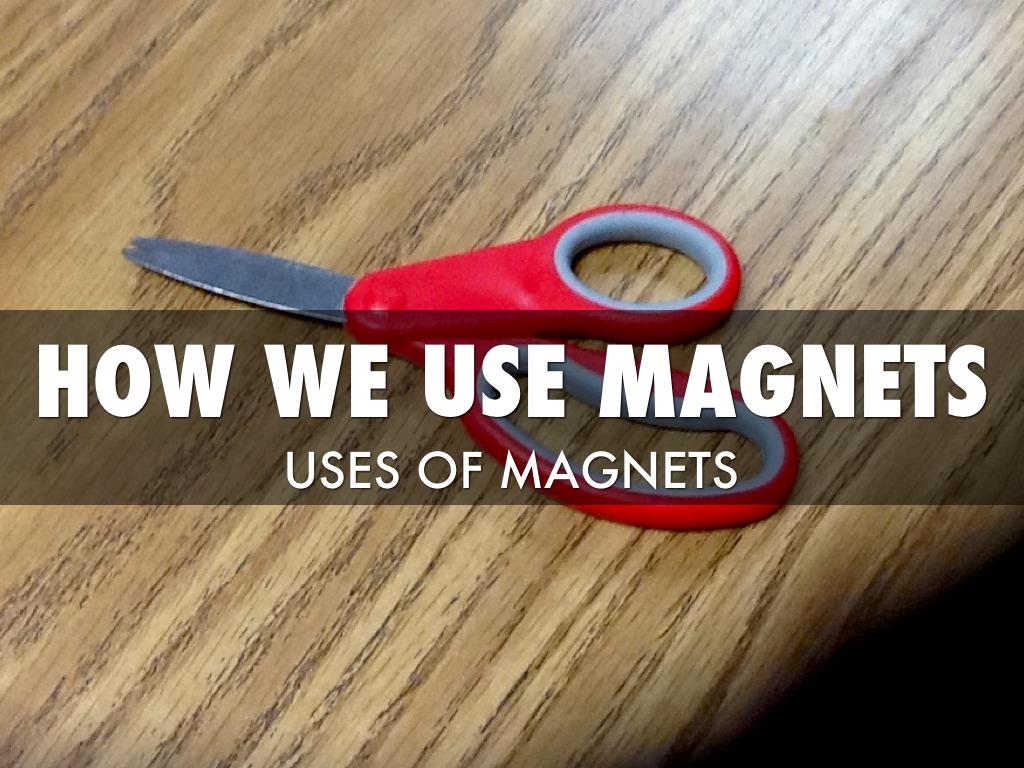 Ic Uses Of Magnets By Nicole Wallis
