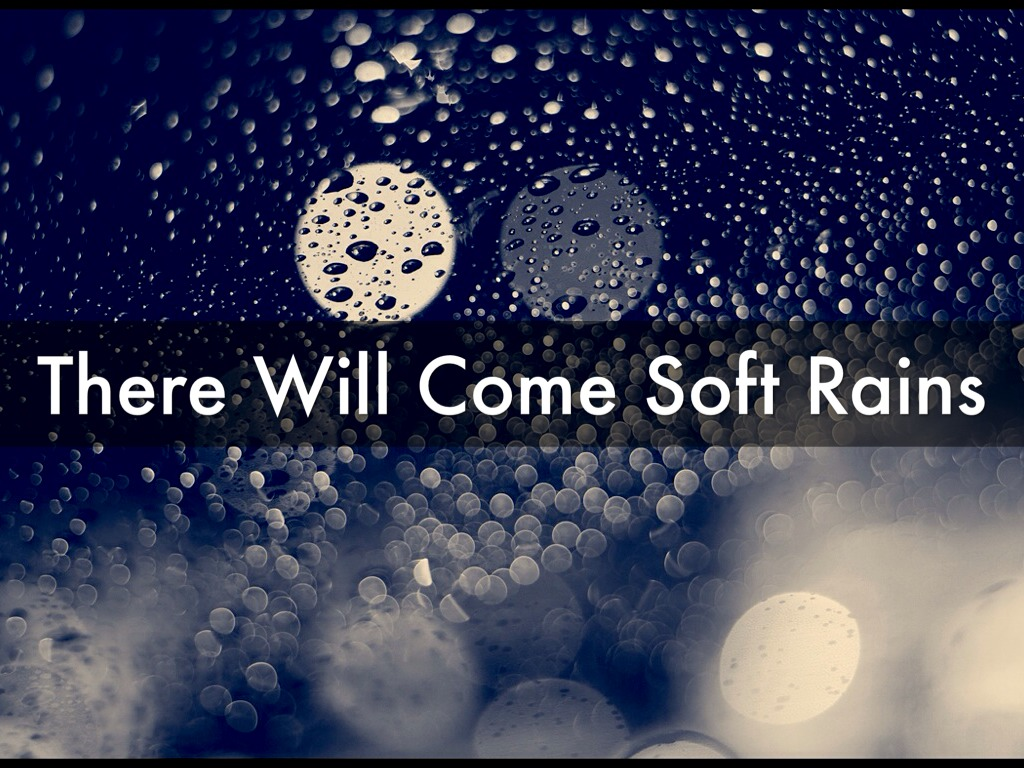 Their Will Come Soft Rains By Wendy G