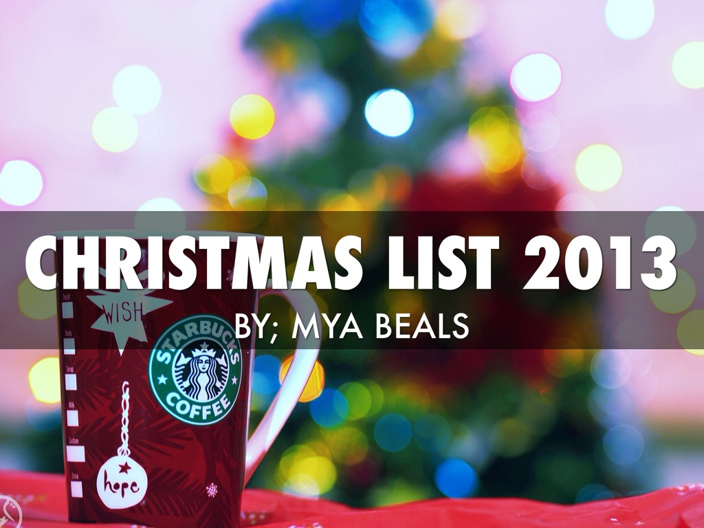 New Christmas List 2013 By Mya Beals