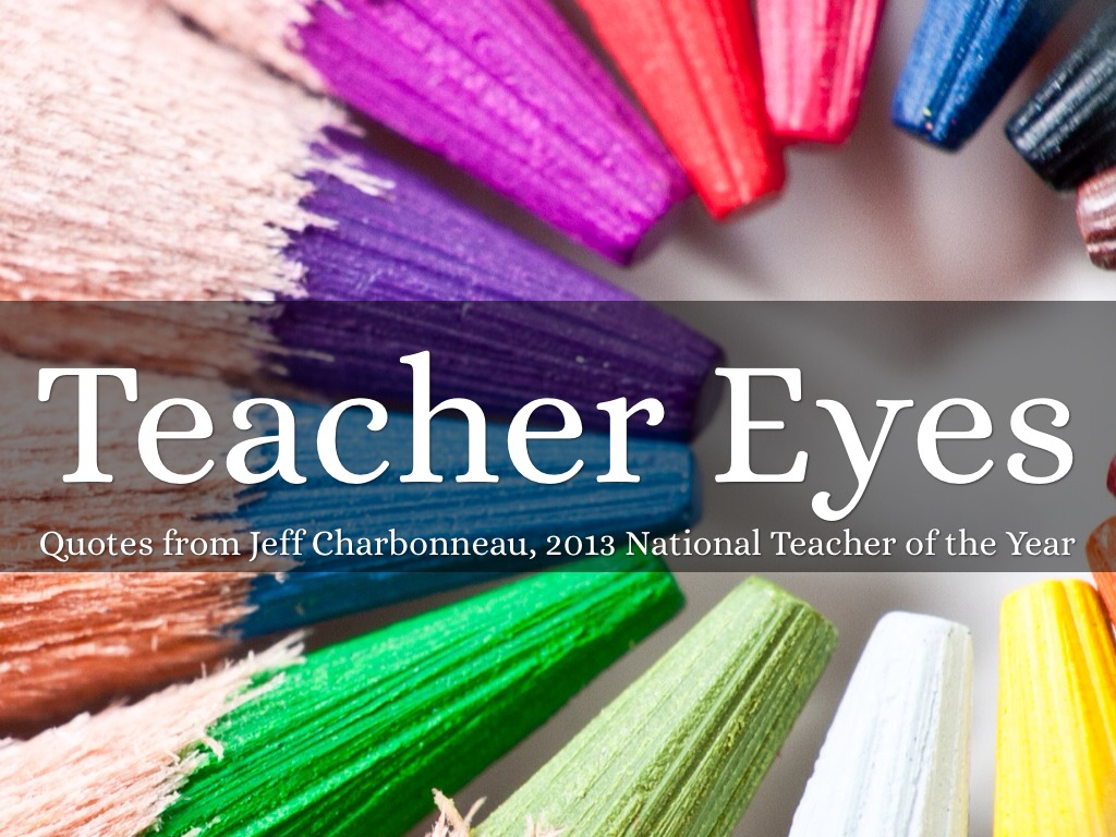Teacher Eyes Quotes From Jeff Charbonneau By Team