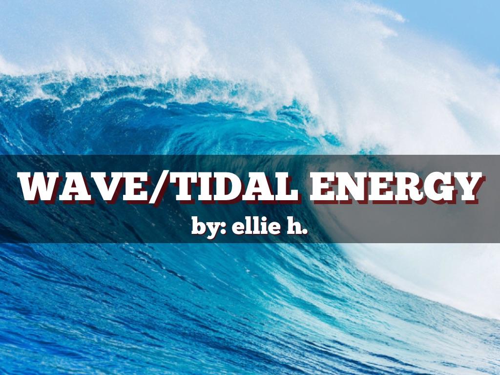WaveTidal Energy by Ellie Holt
