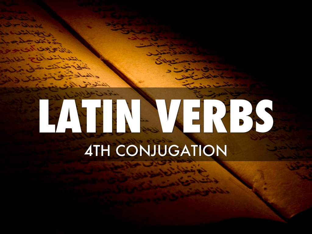 Latin Conjugation 4 By Ellie Poulos