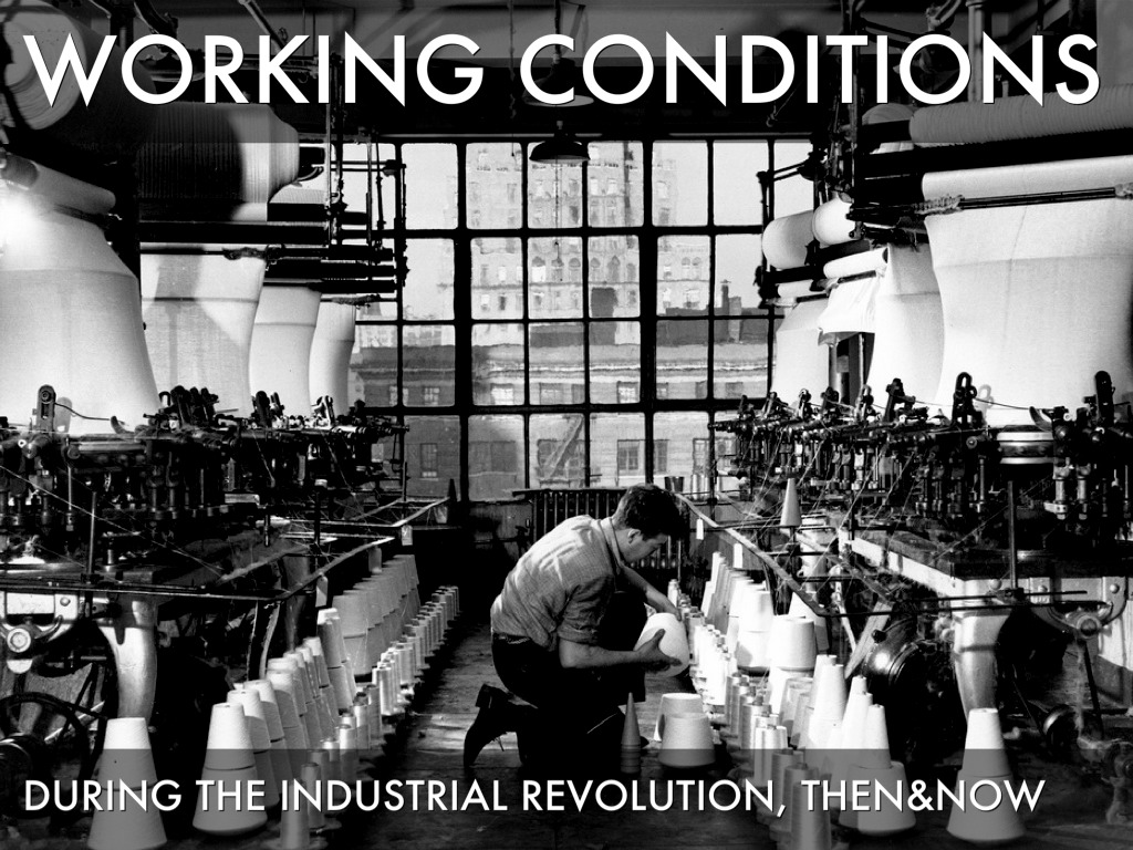 Working Conditions During The Industrial Revolution
