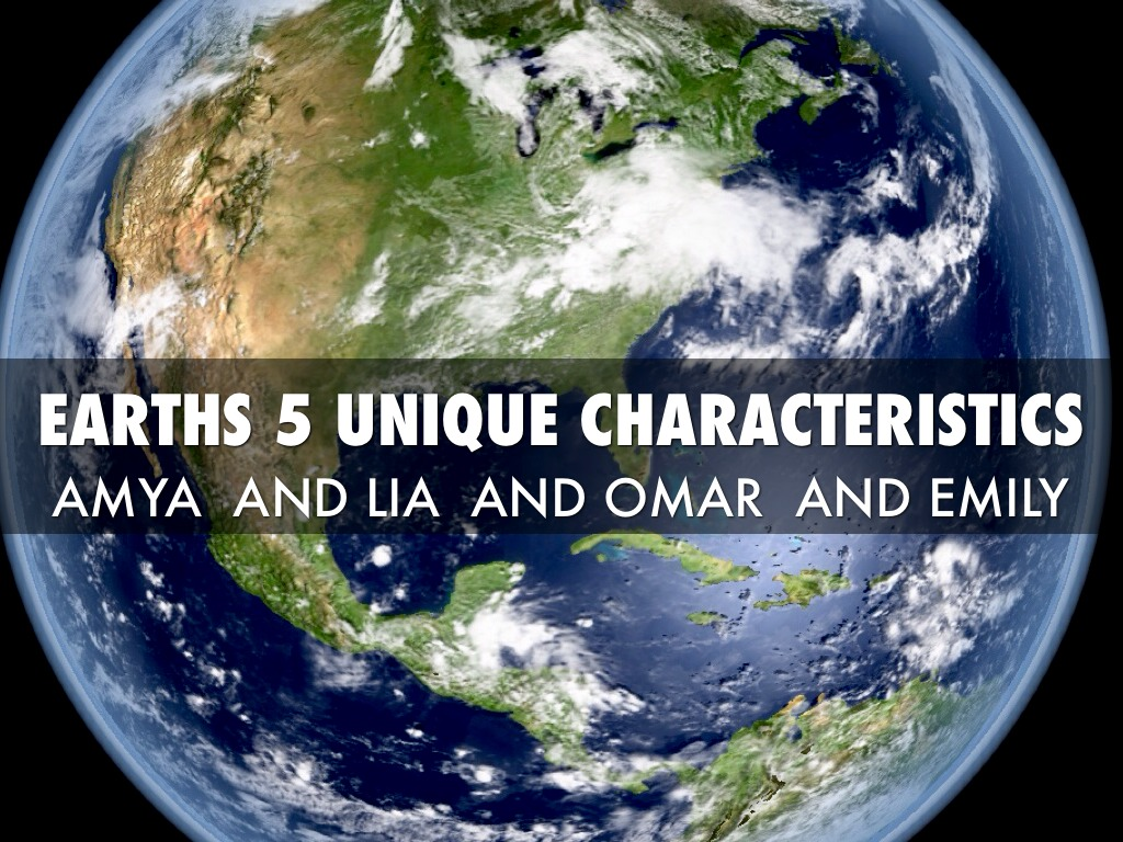 Earths Unique Characteristics By Liauthwick