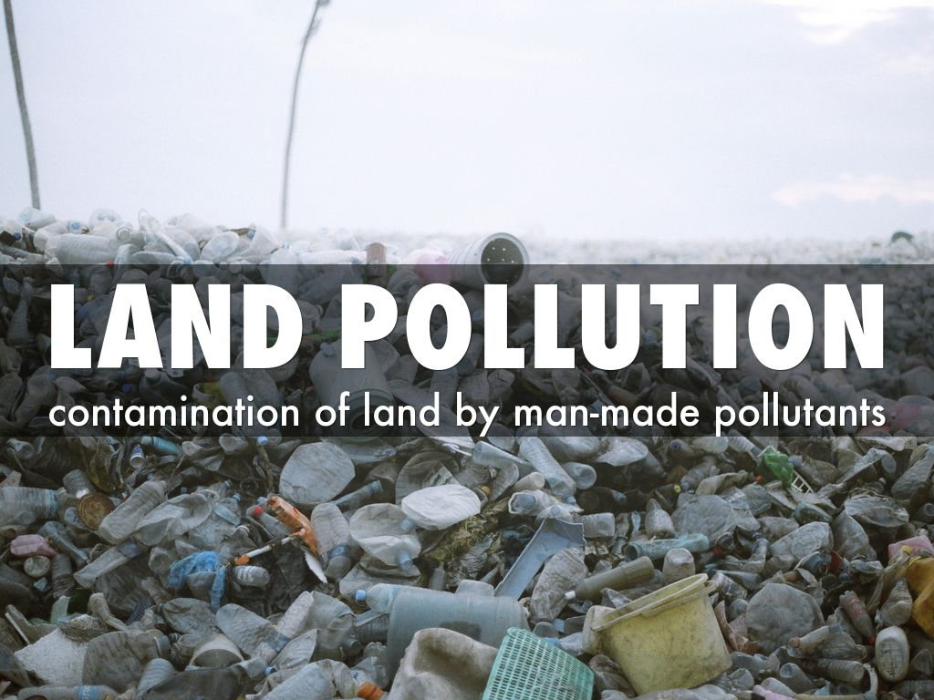 Types Of Man Made Pollution 25 Shocking Facts About