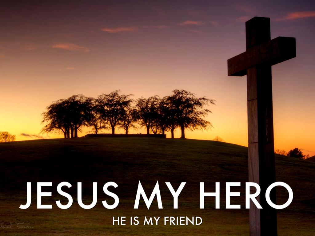 jesus my hero by