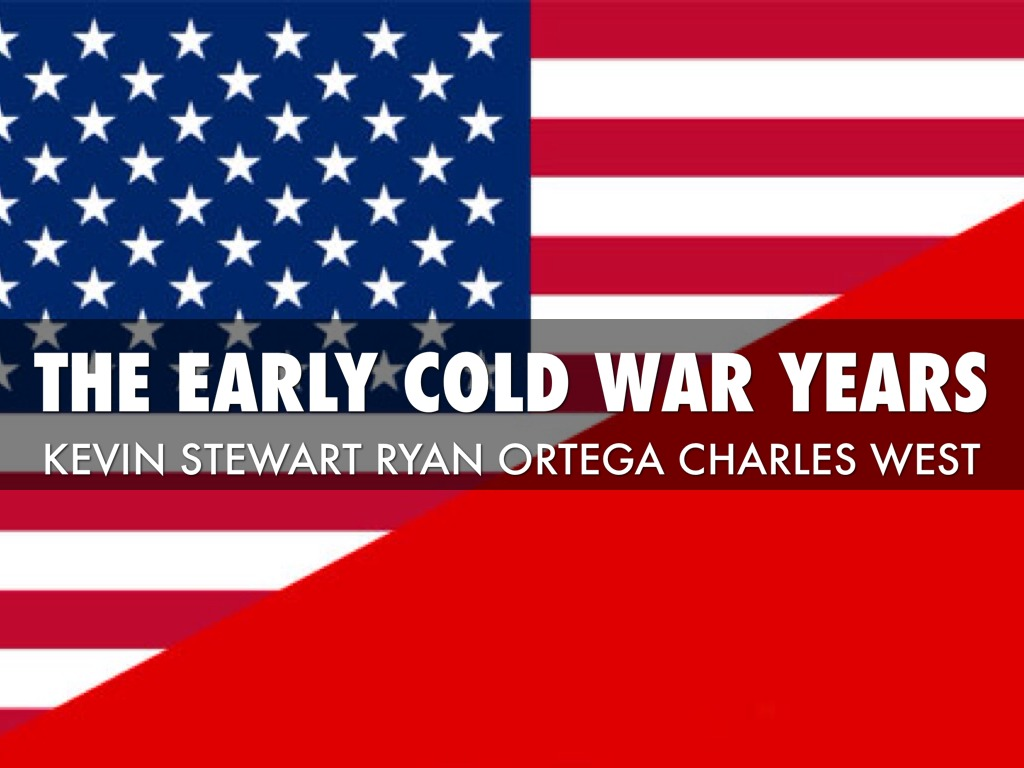 The Early Cold War Years By Kes