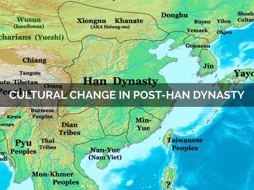 Cultural Change In Post Han Dynasty By Laura Taylor