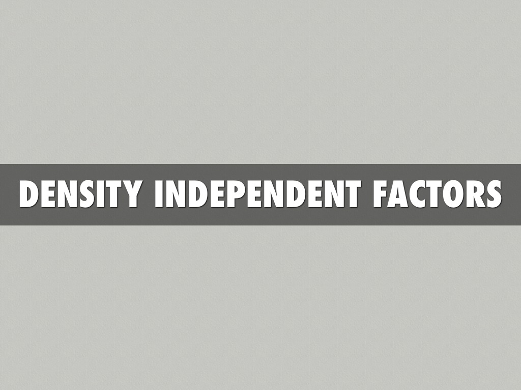 Density Independent Factors By Sharon Brown