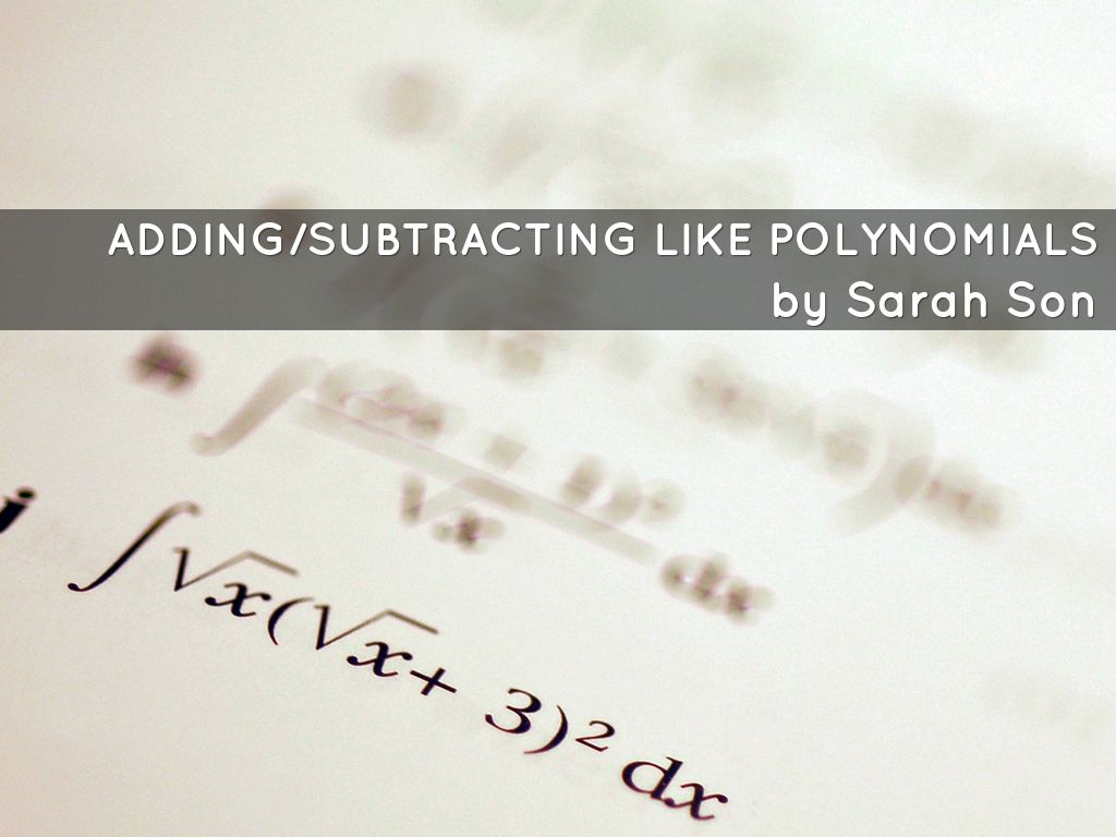 Adding Subtracting Like Polynomials By Sons