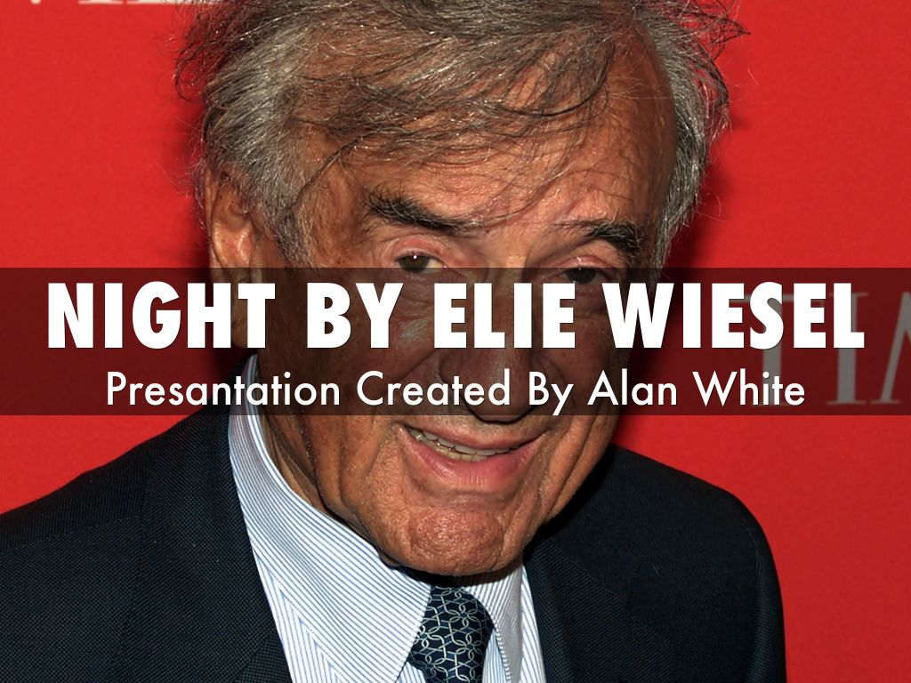 Night By Elie Wiesel By Alan White