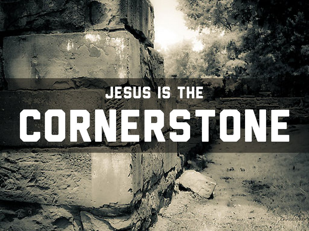 Jesus is the Cornerstone by amosannafamily