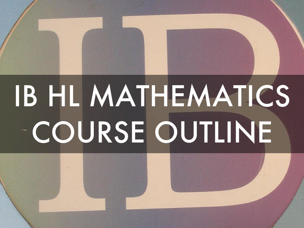 Ib Hl Mathematics Course Outline By Howayda Fayyad