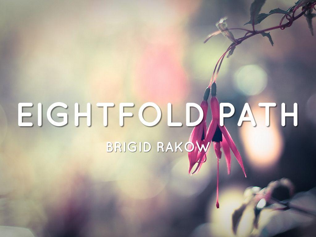 Eightfold Path By Brigid Rakow