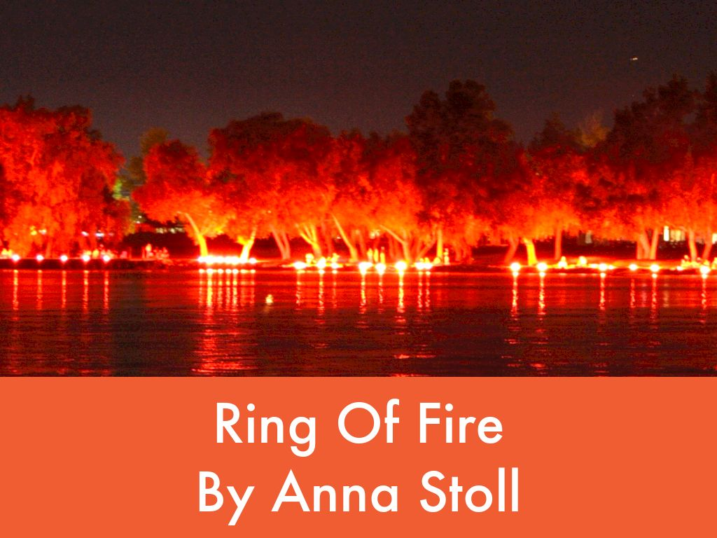 Ring Of Fire By Anna Stoll