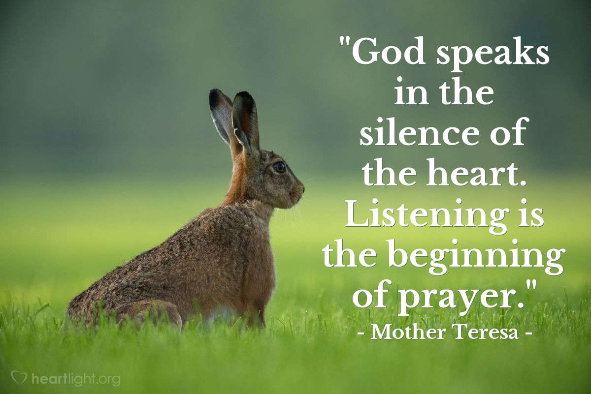 Quote By Mother Teresa God Speaks In The Silence Of The