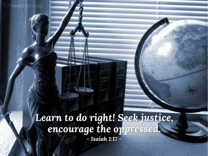 Illustration of Isaiah 1:17 — Learn to do right! Seek justice, encourage the oppressed.