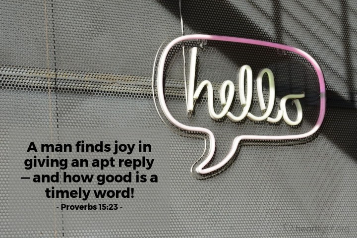 Illustration of Proverbs 15:23 — A man finds joy in giving an apt reply — and how good is a timely word!