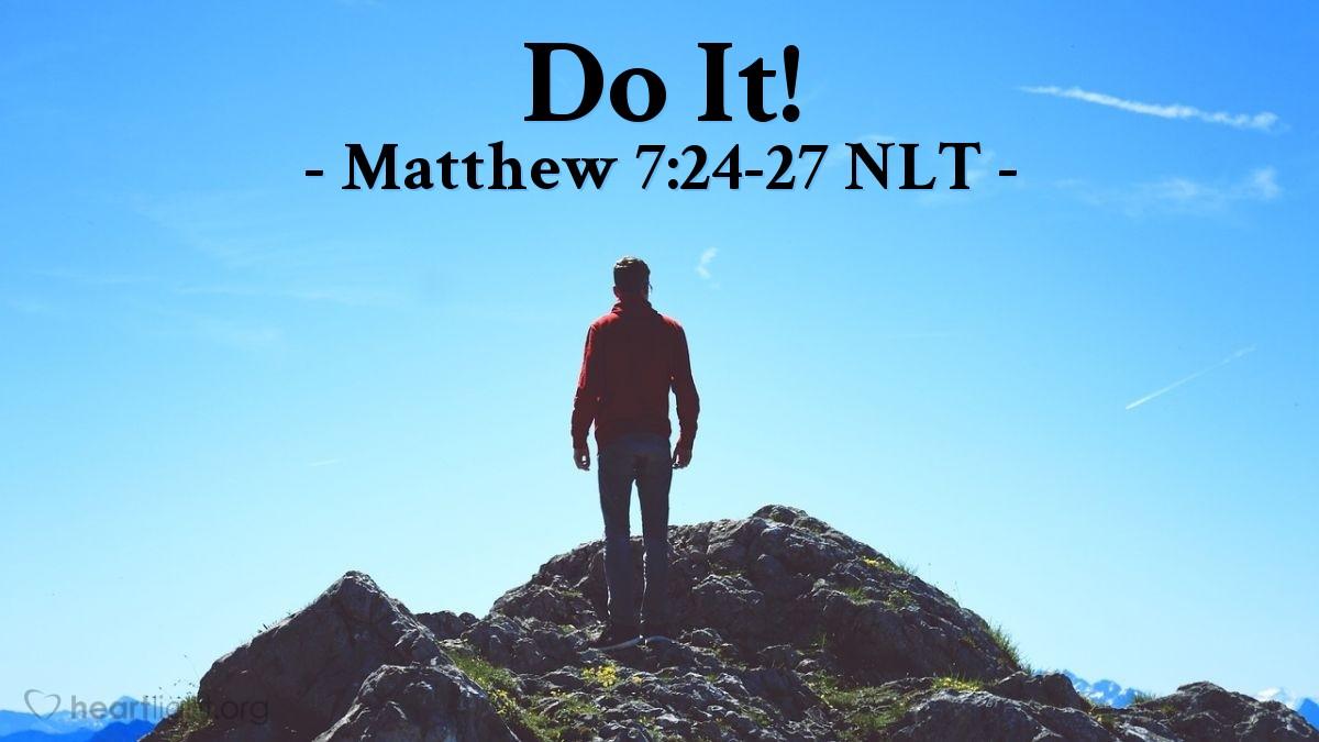 Fall Verse Wallpaper Quot Do It Quot Matthew 7 24 27 What Jesus Did